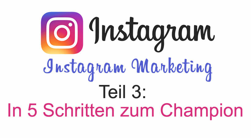 instagram-marketing_in-5-schritten-zum-champion_der-leitfaden